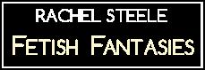 Rachel Steele Fetish Fantasies C4S Studio 6095